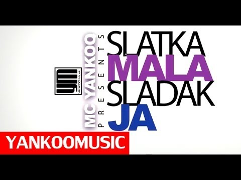 MC Yankoo - Slatka Mala (Official Video)