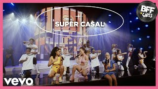 BFF Girls - Super Casal (Ao Vivo)