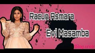 Lirik lagu RACUN ASMARA - EVI MASAMBA
