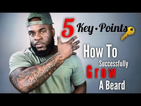 How To Successfully Grow A Beard | Simple Beard Growth Tutorial For Best Results