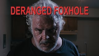 Deranged Foxhole - short horror film 2019