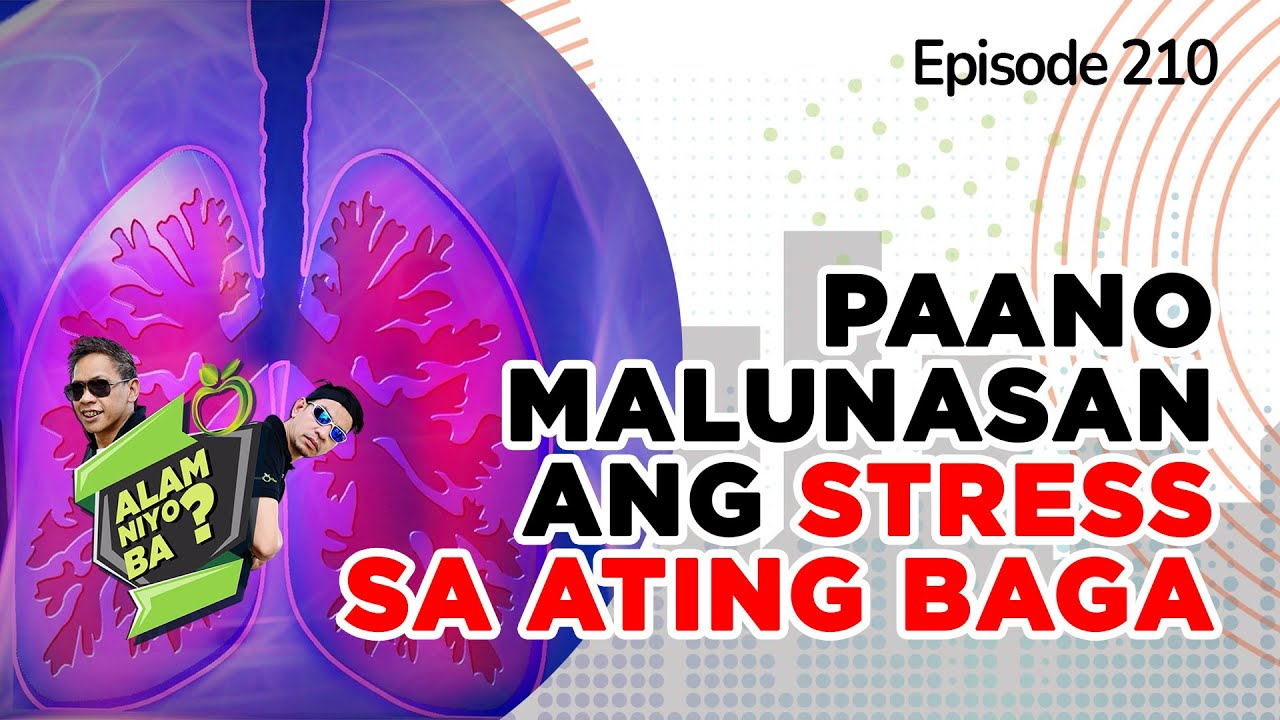Alam Niyo Ba? Episode 210⎢'Relieve Stress From Your Lungs'