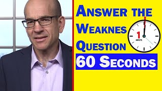 3 Ways to Answer the Weakness Question Question in 60 Seconds