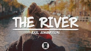 Gambar cover 🐻 Axel Johansson - The River (Lyrics Video)
