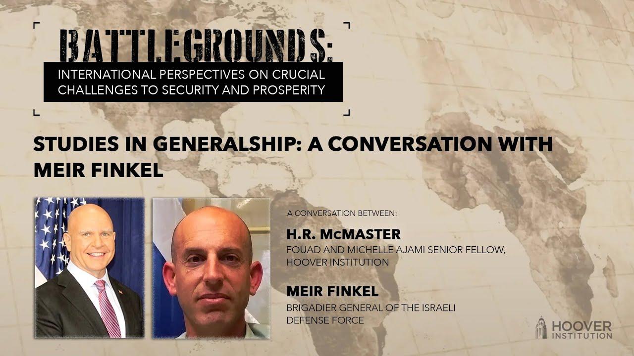 Download Battlegrounds w/ H.R. McMaster   Studies In Generalship: A Conversation With Meir Finkel