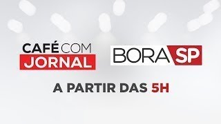 [AO VIVO] CAFÉ COM JORNAL E BORA SP - 20/02/2020