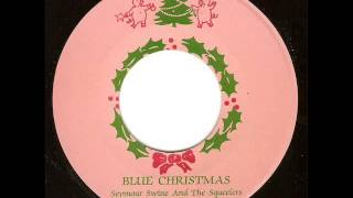 Seymour Swine And The Squeelers - Blue Christmas