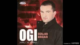 Ogi Ognjan Hrgar - Hajde zoro osvani - (Audio 2008)