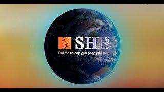 Ngân hàng SHB Bank 2018 | Video Viral Marketing | Phim doanh nghiệp