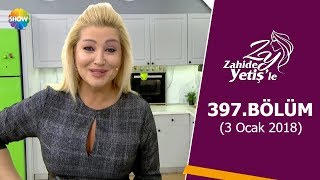 Zahide Yetiş'le 397.Bölüm | 3 Ocak 2018 2017 Video