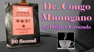 90 SECOND COFFEE REVIEW - Dr. Congo Muungano by Higher Grounds - Should I Drink This
