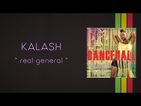 Kalash - Real general - Don Shorty Prod [Les Tubes du Dancehall vol2]