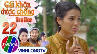 Cổ tích Việt Nam: Gái khôn được chồng - Tập 22 (Trailer)