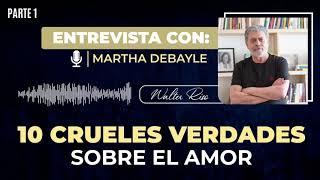 Entrevista: 10 Crueles verdades sobre el amor. Walter Riso - Martha Debayle