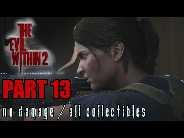The Evil Within 2 Walkthrough Part 13 - Hidden from the Start No Damage / All Collectibles