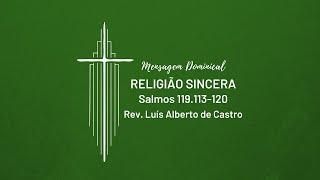 [Culto Dominical] Religião Sincera - Rev. Luís Alberto de Castro | IPNL | 19.07.2020