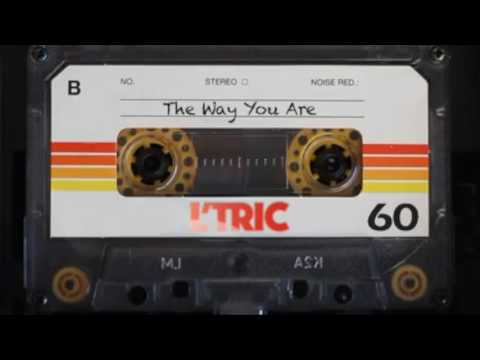 L'Tric - The Way You Are