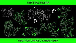Krystal Klear - Neutron Dance (Fango Remix)