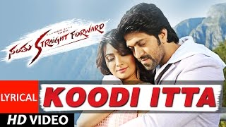 Santhu Straight Forward Songs | Koodi Itta Lyrical Video | Yash, Radhika Pandit | V. Harikrishna