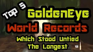 Top 5 GoldenEye World Records Which Stood Untied the Longest