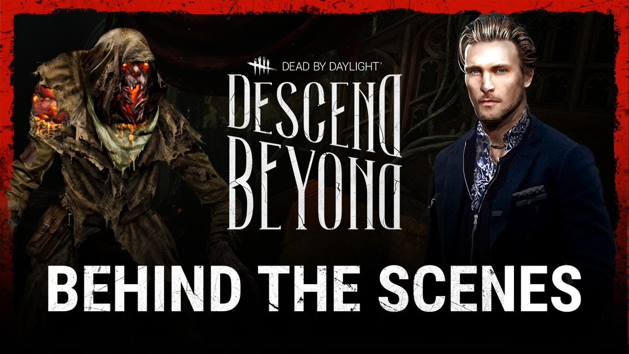 Dead by Daylight | Descend Beyond | Behind the Scenes