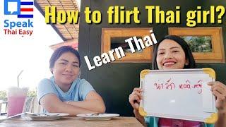 193-How to flirt Thai girl?    Asking out    Dating Thai girl