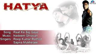 Hatya : Raat Ke Baj Gaye Full Audio Song | Akshay Kumar, Varsha Usgaonkar |