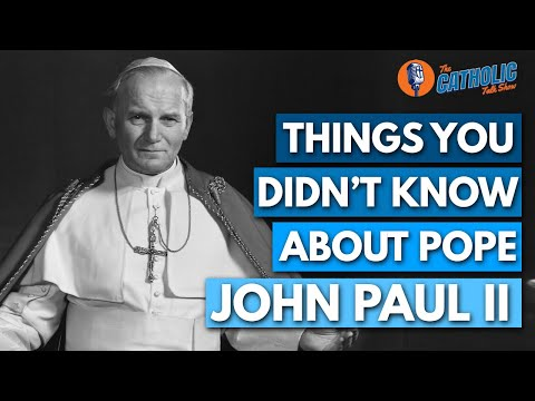 Things You Didn't Know About Pope Saint John Paul II | The Catholic Talk Show