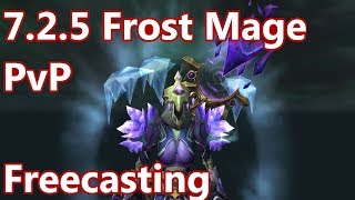 Free Casting - 7.2.5 Frost Mage PvP - WoW Legion