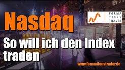 Nasdaq 100: So will ich den Index traden