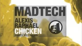 Alexis Raphael - Chicken  (Mar-T Remix)