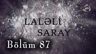 Laləli Saray (87-ci bölüm)