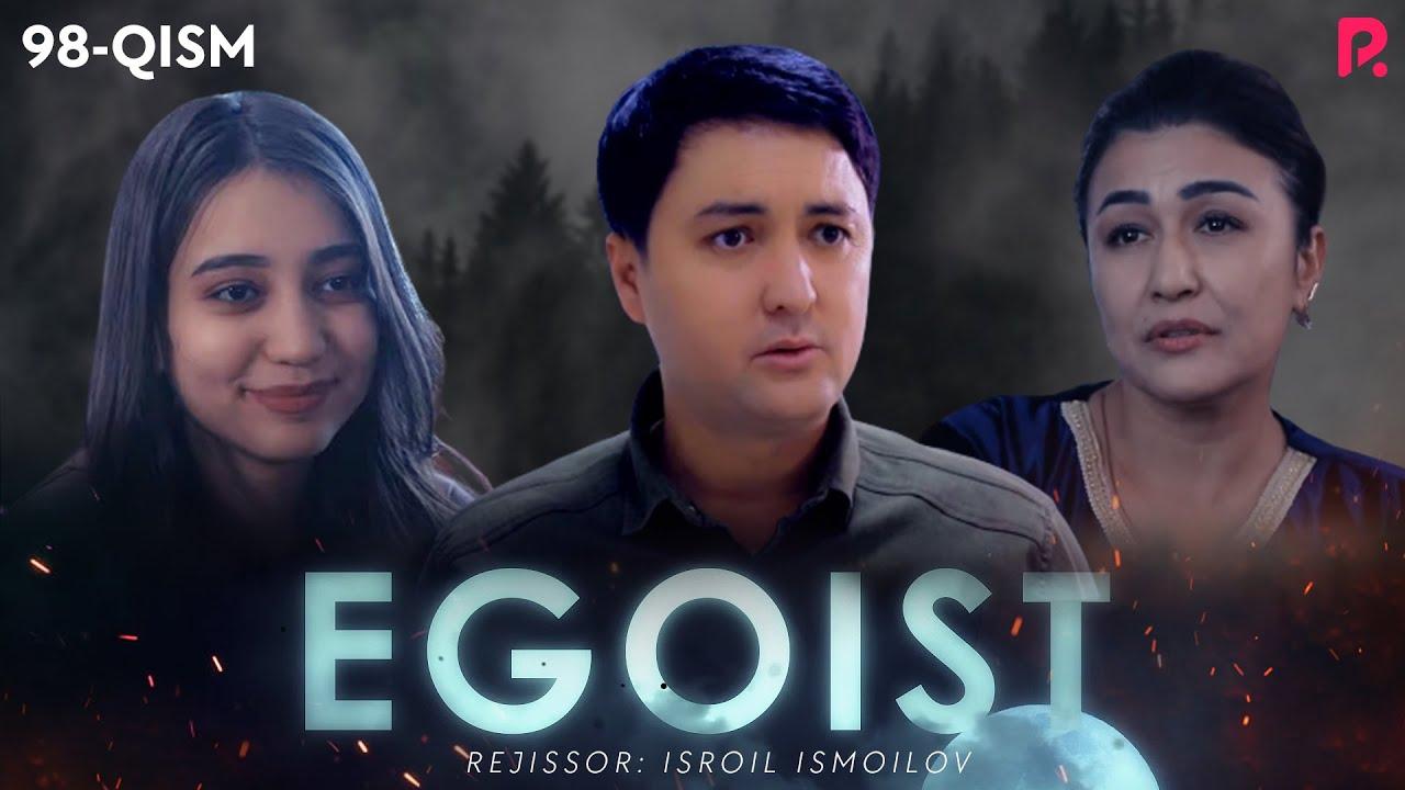 Egoist 98-qism (o'zbek serial)