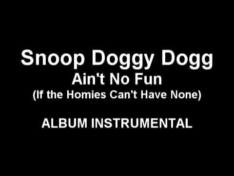 Snoop Doggy Dogg - Ain't No Fun (instrumental)