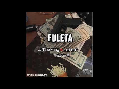 FULETA - J THE KING X JONA F X POLLITO R (prod by NEWTON)