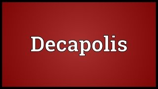Decapolis Meaning