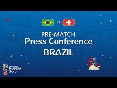 FIFA World Cup™ 2018: Brazil - Switzerland: Brazil Pre-Match Press Conference