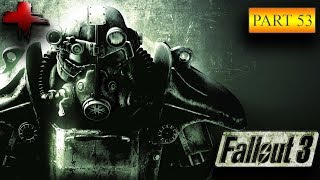 Let's Play: Fallout 3 GOTY Edition Part 53 - Gameplay Walkthrough (Very Hard)
