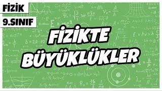 9. Sınıf Fizik - Fizikte Büyüklükler - Giriş - 2  2021
