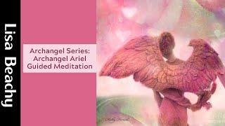 Archangel Ariel Guided Meditation Archangel Series