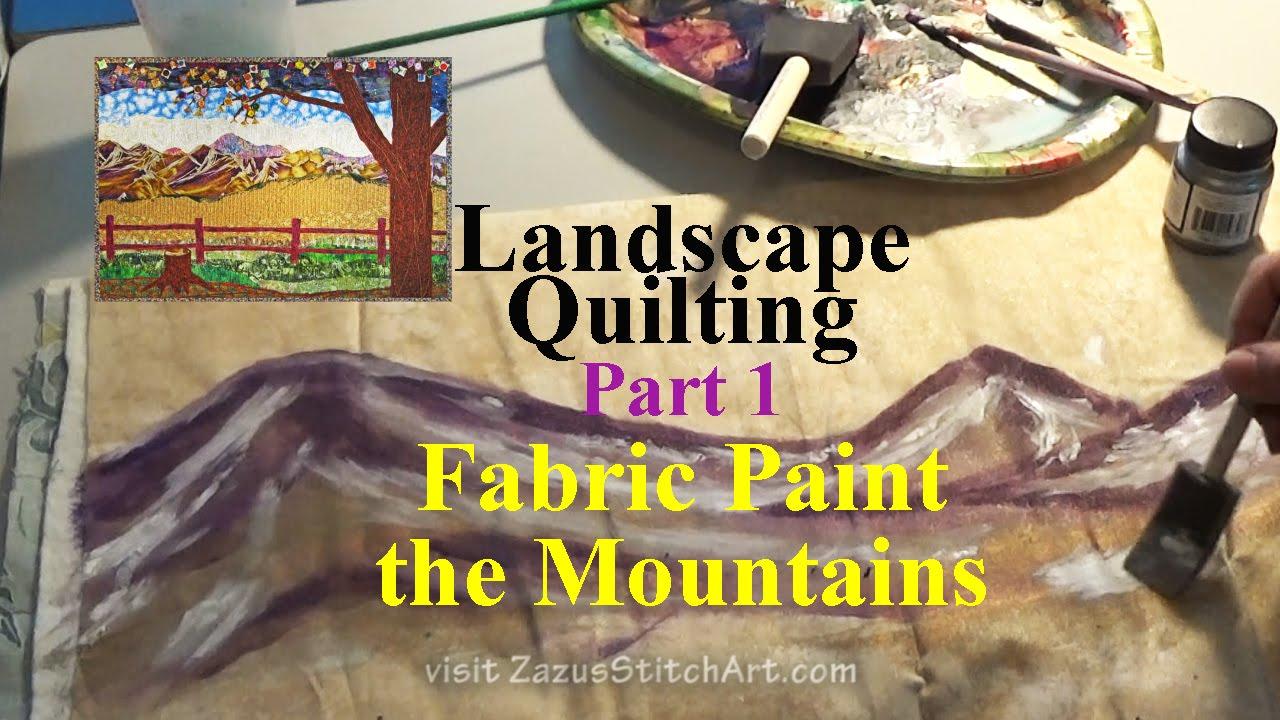 Fabric Painting Mountains | Part 1 Landscape Quilting Tutorial ... : landscape quilting fabric - Adamdwight.com