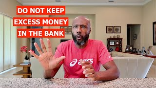 DO NOT KEEP EXĊESS MONEY IN THE BANK | DO THIS