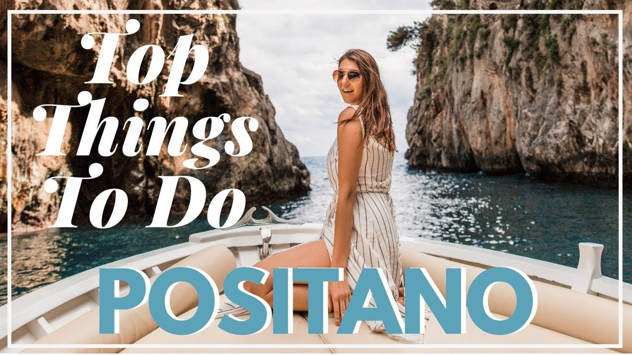 Best of Positano Italy | 10 Things To Do