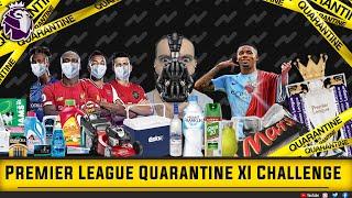 Premier league quarantine xi challenge accepted