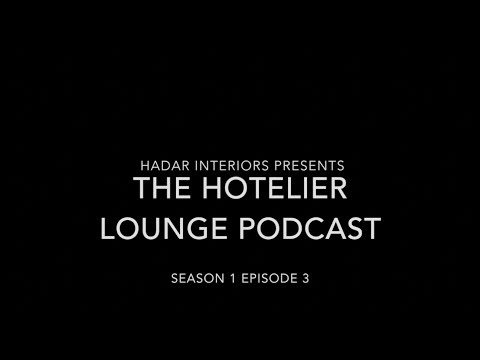 The Hotelier Lounge Podcast: S01 E03