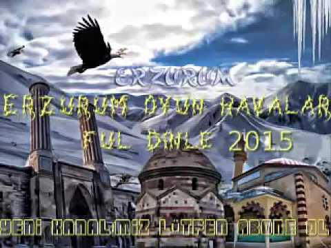 Erzurum Oyun Havalari Ful Dinle 2015
