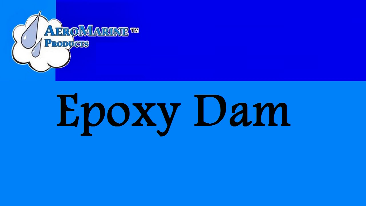 How to make an epoxy dam by AeroMarine Products