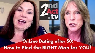 Online Dating After 50: Top Tips to Finding the RIGHT Man for YOU! Do You Know What You Really Want?