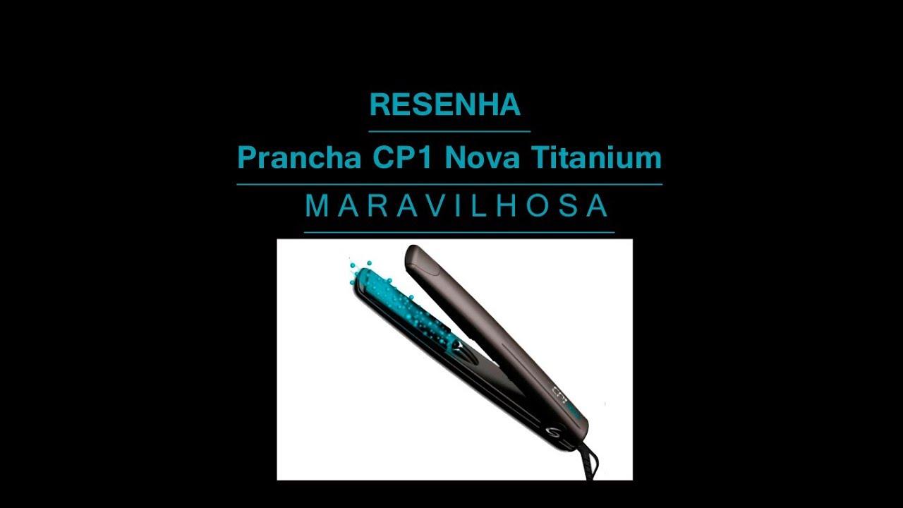 116669dda Resenha prancha cp1 nova titanium - YouTube