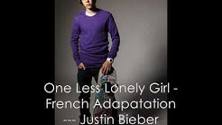 One Less Lonely Girl- French Adaptation - Justin Bieber (Official Studio/CD Version) with lyrics